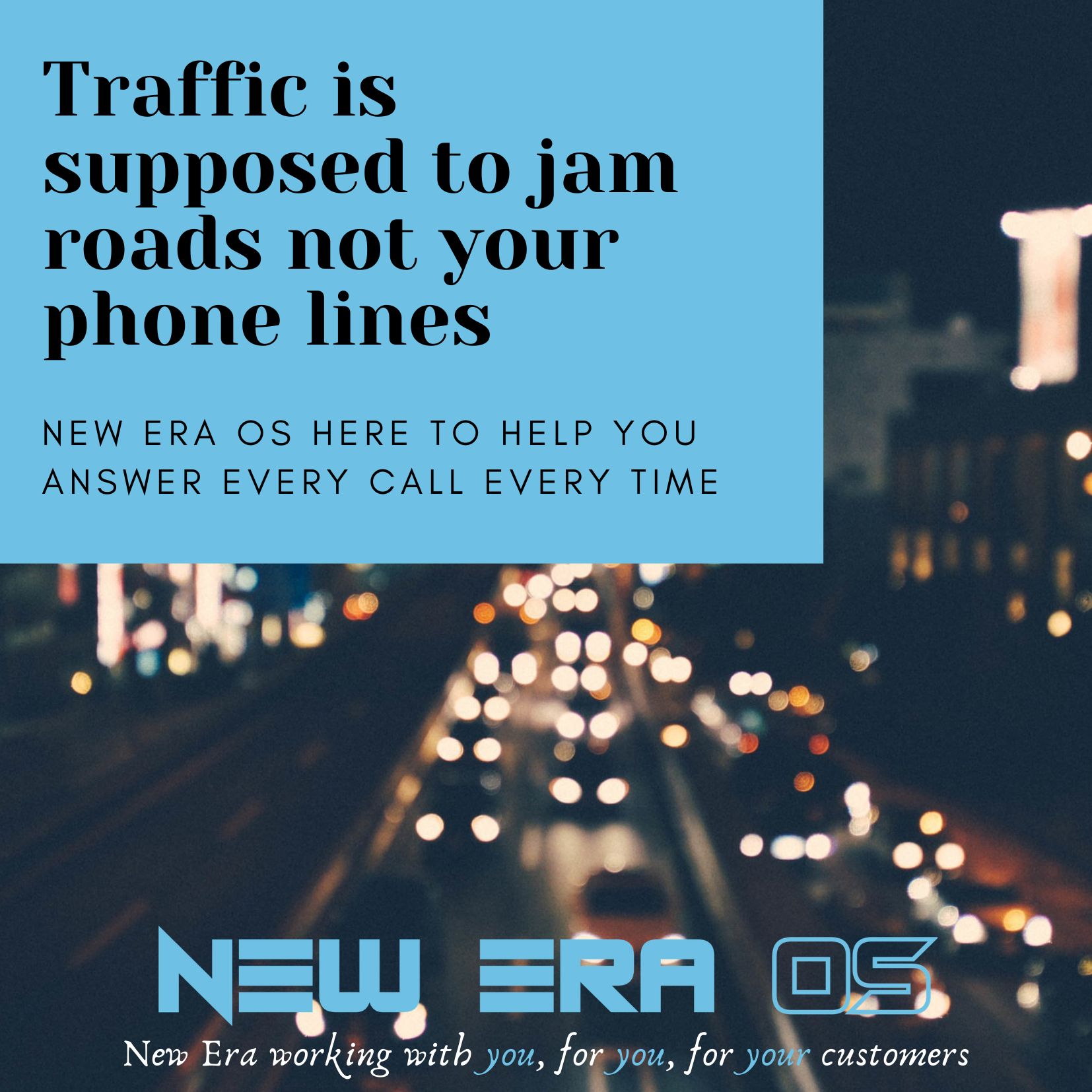 Traffic is supposed to Jam roads not your phone lines